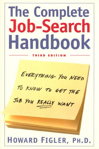 Complete Job-Search Handbook: Everything You Need To Know To Get The Job You Really Want