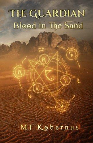 """""""Blood in the Sand (The Guardian) (Volume 1)"""" av M J Kobernus"""