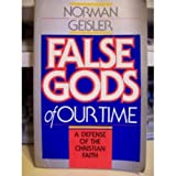 False Gods of Our Time, Norman L. Geisler, 0890814945