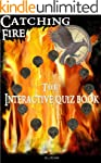 Catching Fire: The Interactive Quiz B...