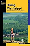 Hiking Mississippi: A Guide To 50 Of The State s Greatest Hiking Adventures (State Hiking Guides Series) by Johnny Molloy (2009-09-15)