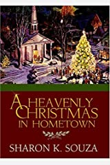 A Heavenly Christmas in Hometown by Sharon K. Souza (2004-11-12) Hardcover