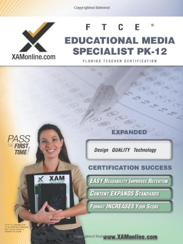 FTCE Educational Media Specialist Pk-12 Teacher Certification Test Prep Study Guide (XAM FTCE)