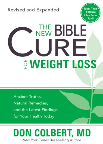 The New Bible Cure for Weight Loss: Ancient Truths, Natural Remedies, and the Latest Findings for Your Health Today (Weight Cure Loss)