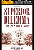 Superior Dilemma (A Lake Superior Mystery)