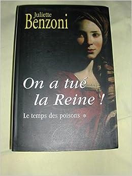 Amazon Fr On A Tue La Reine Juliette Benzoni Livres