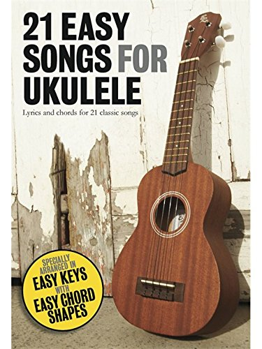 21 Easy Songs For Ukulele Wise Publications AM1003893