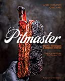 Pitmaster: Recipes, Techniques & Barbecue Wisdom