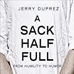 A Sack Half Full, From Humility to Humor: One Family's Journey through Testicular Cancer  | Jerry Duprez