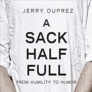 A Sack Half Full, From Humility to Humor Audiobook