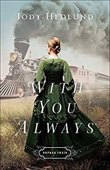 With You Always (Orphan Train Book #1) by [Hedlund, Jody]