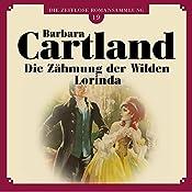Die Zähmung der Wilden Lorinda (Die zeitlose Romansammlung von Barbara Cartland 19) | Barbara Cartland