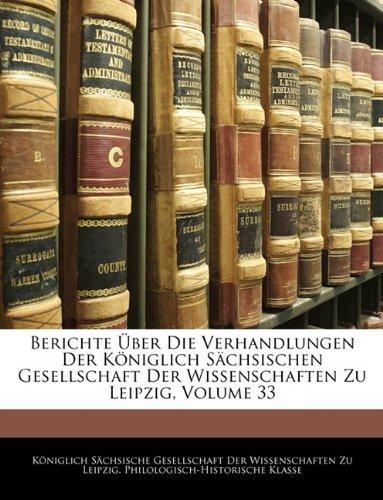 Berichte Über Die Verhandlungen Der Königlich Sächsischen Gesellschaft Der Wissenschaften Zu Leipzig, Volume 33 (French Edition) pdf