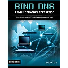 Bind DNS Administration Reference