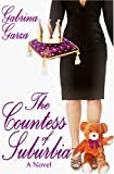 The Countess of Suburbia, Gabrina Garza, 1602729700