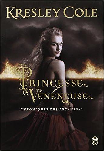 En ligne téléchargement Chroniques des arcanes, Tome 1 : Princesse vénéneuse pdf ebook