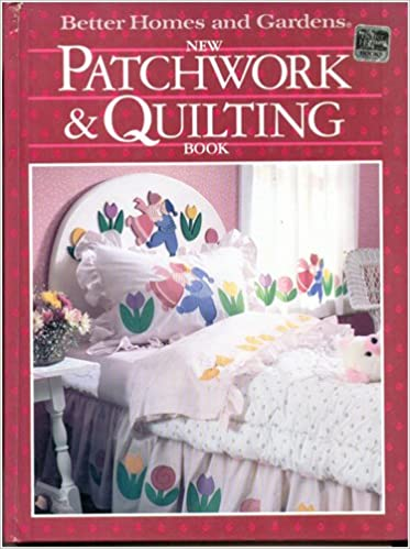 Better Homes and Gardens New Patchwork and Quilting Book: Better ... : better homes and gardens quilting - Adamdwight.com