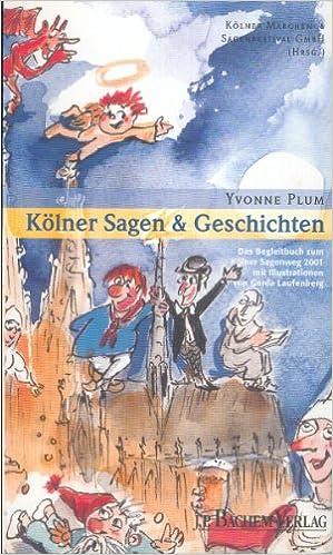 Kölner Sagen Und Geschichten Das Begleitbuch Zum Kölner