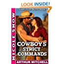 Cowboy's Strict Commands: Submission Burns Deep! (Doms Next Door Book 2)