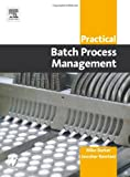 img - for Practical Batch Process Management book / textbook / text book