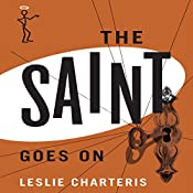 The Saint Goes On: The Saint, Book 14 | Leslie Charteris