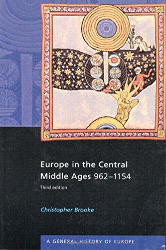 Europe in the Central Middle Ages, 962 - 1154 (A General History of Europe Series, 3rd Edition)