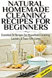 img - for Natural Homemade Cleaning Recipes For Beginners: Essential Oil Recipes For Household Cleaning, Laundry & Toxic Free Living book / textbook / text book