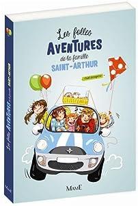 """Afficher """"LES FOLLES AVENTURES DE LA FAMILLE SAINT ARTHUR Les folles aventures de la famille Saint-Arthur"""""""