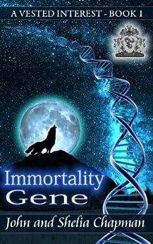 A Vested Interest - Immortality Gene by [Chapman, John, Shelia Chapman]
