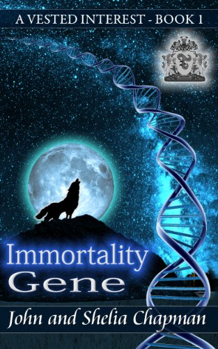 Book: A Vested Interest - Immortality Gene by John and Shelia Chapman