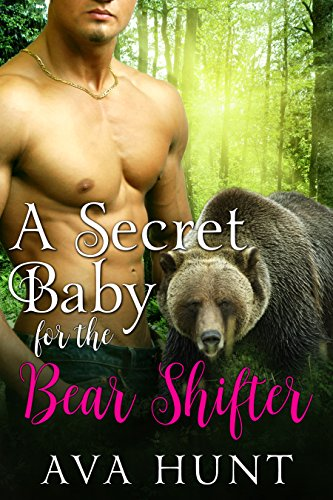 A Secret Baby for the Bear Shifter by [Hunt, Ava]