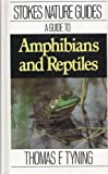 Amphibians and Reptiles, Tyning, Thomas F., 0316817198