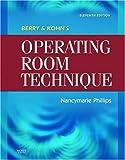 Berry & Kohn's Operating Room Technique