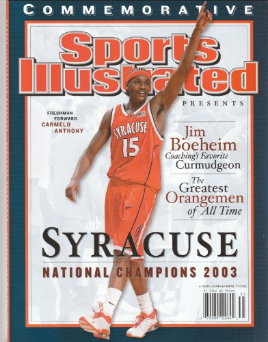 - Syracuse Orangemen 2003 NCAA Men's Basketball National Champions Sports illustrated SI Commemorative Carmelo Anthony Cover