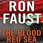 The Blood Red Sea | Ron Faust