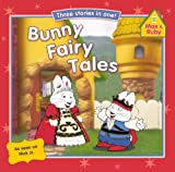 img - for Bunny Fairy Tales (Turtleback School & Library Binding Edition) (Max and Ruby (Prebound)) book / textbook / text book