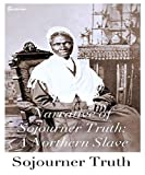 Narrative of Sojourner Truth: A Northern Slave (Annotated)
