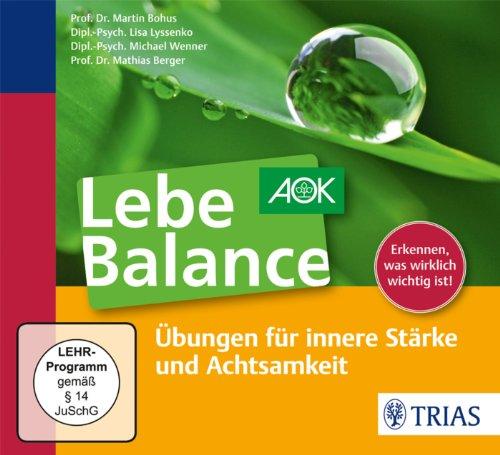 Lebe Balance Audio-CD: Übungen für innere Stärke und Achtsamkeit