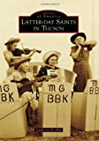 Latter-Day Saints in Tucson, Catherine H. Ellis, 073859637X