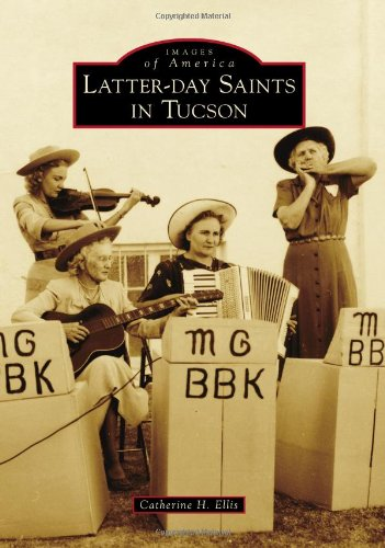 Latter-day Saints in Tucson (Images of America) pdf