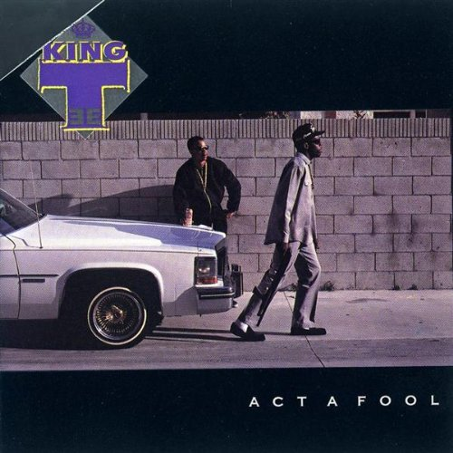 Act a Fool - King Tee