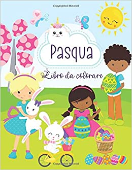 Pasqua Libro Da Colorare Libro Da Colorare Di Pasqua Per Bambini Di 2 6 Anni Disegni Da Colorare Per Bambini Con Uova Di Pasqua Pasqua Regali Bambini Italian Edition Infanzia Perfetta