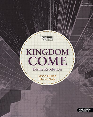 The Gospel Project: Kingdom Come - Bible Study Book