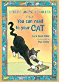 Three More Stories You Can Read to Your Cat, Sara Swan Miller, 054774448X