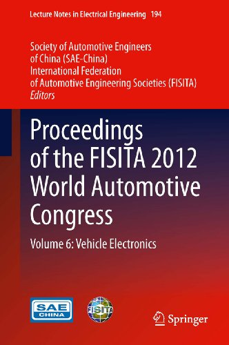 Download Proceedings of the FISITA 2012 World Automotive Congress: Volume 6: Vehicle Electronics: 194 (Lecture Notes in Electrical Engineering) Pdf