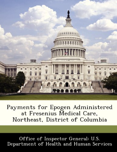 payments-for-epogen-administered-at-fresenius-medical-care-northeast-district-of-columbia