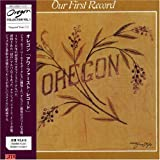 Our First Record by Oregon (2007-02-12)