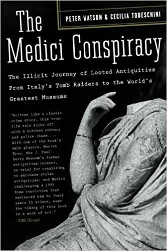 The Medici Conspiracy: The Illicit Journey of Looted Antiquities-- From Italy's Tomb Raiders to the World's Greatest Museums by Peter Watson (2007-06-12)