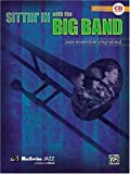 Sittin' in with the Big Band: Trombone, Alfred Publishing, 0739045164