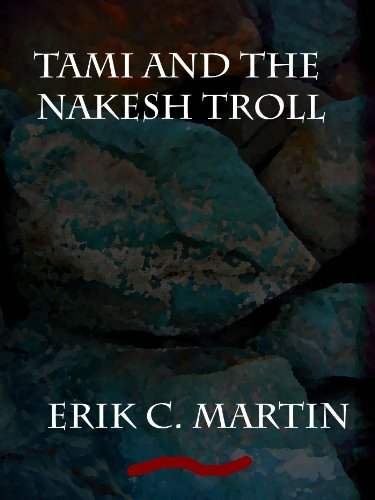 Tami and the Nakesh Troll